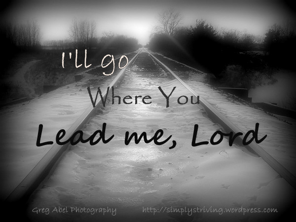 I'll Go Where You Lead Me Lord